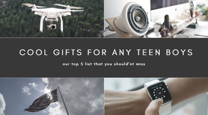top list of cool gifts for any teen boys